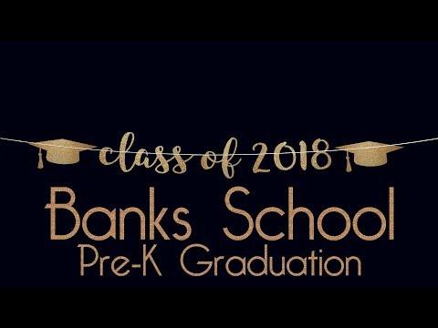 Banks School Pre-K Class of 2018 Graduation