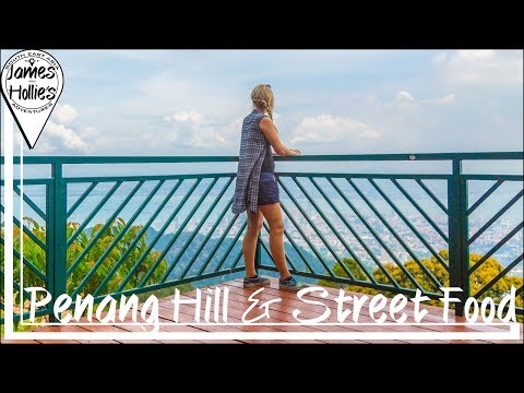 EXPLORING PENANG HILL & PENANG'S BEST STREET FOOD - Malaysia Travel Vlog Barbster360