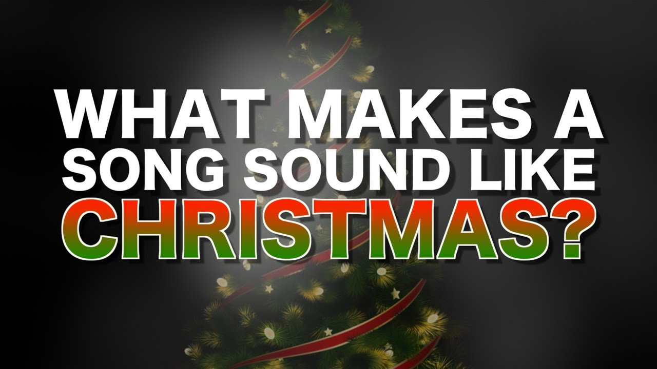 What Makes A Song Sound Like Christmas