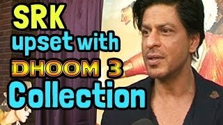 Dhoom 3 : Shahrukh Khan upset with the Box Office collection of the movie