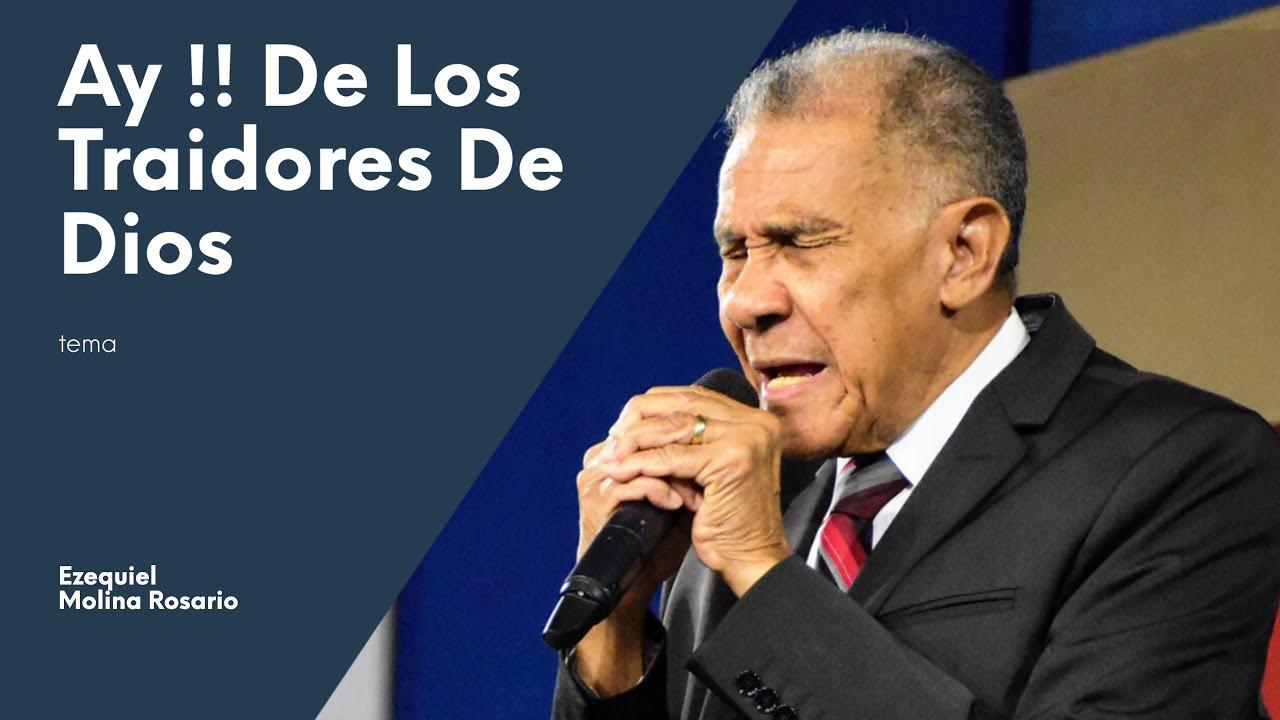 Ay !! de los traidores de Dios | Ezequiel Molina Rosario | predicas Cristianas 2020