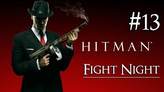 Hitman: Absolution 13 ( Fight Night ) Purist|No Kill|Suit Only|Evidence|All Challenges