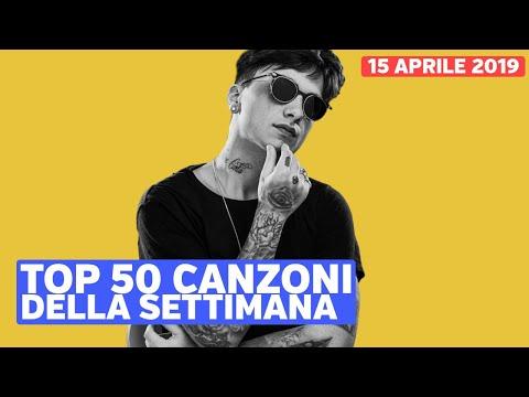 Top 50 Canzoni Della Settimana -  15 Aprile 2019