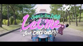 唾奇 × Sweet William - Let me feat. CHICO CARLITO
