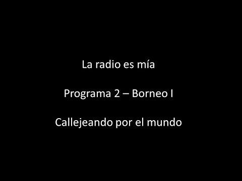 programa 2 La radio es mía 2016 Borneo I