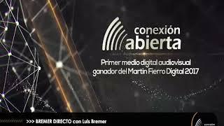 """""""Bremer directo"""" con LUIS BREMER - 20/05/19 - Conexión Abierta"""