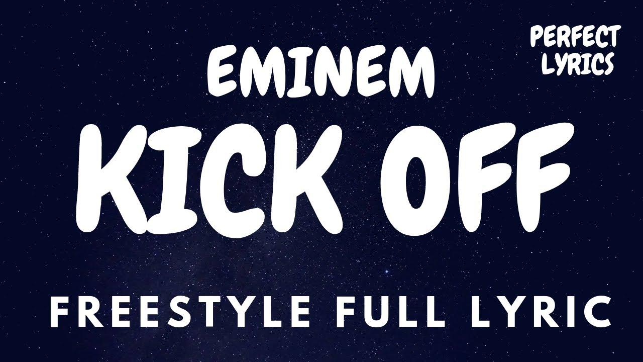 "Download Eminem - ""Kick Off"" (Freestyle) full Lyrics video"