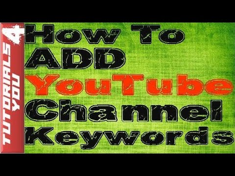 How to add YouTube Channel Keywords Tags | Ranking Your YouTube Channel With Channel Keywords 2016