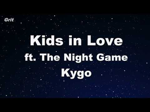 Kids in Love ft. The Night Game - Kygo Karaoke 【No Guide Melody】 Instrumental