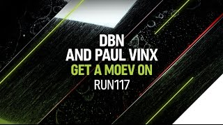 DBN and Paul Vinx - Get A Moev On (Original Mix)