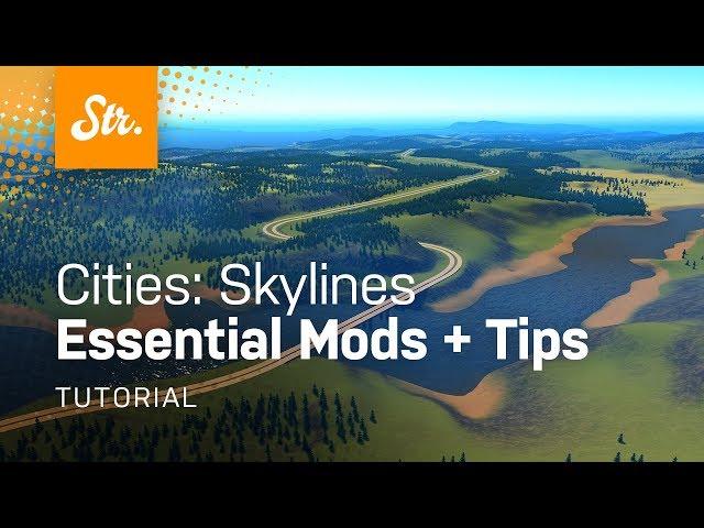 Cities: Skylines — Essential Mods & Quick Tips (Even for Vanilla)