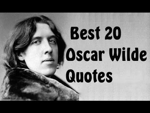Best 20 Oscar Wilde Quotes (Author Of The Picture Of Dorian Gray)