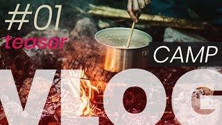 Camp Vlog #01 - teaser