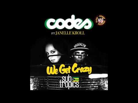 CODES ft JANELLE KROLL - We Get Crazy (Subtropics Zouk Bass Remix)