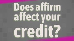 Does affirm affect your credit?
