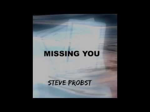 """MISSING YOU"" - SteveProbst.net Track of the Month"
