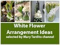 Beautiful White Flower Arrangements Inspo - Flower Decoration Ideas