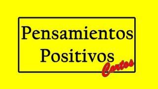 8 Pensamientos Positivos Cortos