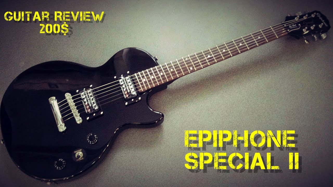 epiphone les paul special ii review guitar 200 youtube. Black Bedroom Furniture Sets. Home Design Ideas