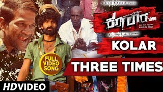 Three Times Full Video Song | Kolar Kannada Movie Songs | Yogi, Naina Sarwar | B R Hemanth Kumar