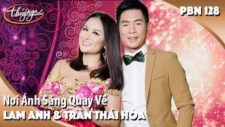 PBN 128 | Lam Anh & Trần Thái Hòa - Nơi Ánh Sáng Quay Về