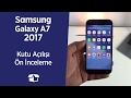 Samsung Galaxy A7 2017 kutu açma ve ön izleme videosu