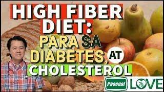 High Fiber Diet: Para sa Diabetes, Cholesterol at Iwas Kanser - Tips by Doc Willie Ong