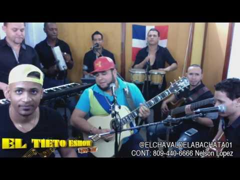 EL CHAVAL DE LA BACHATA EN EL TIETO ESHOW 2017