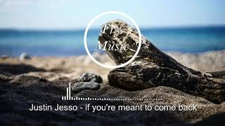 Justin Jesso - if you're meant to come back [1Hour]