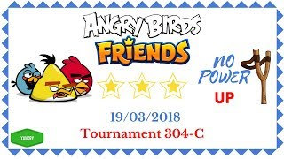 Angry Birds Friends Tournament 304-C All Levels NO POWER UP Walkthrough