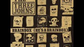 The Three Johns - Brainbox (He