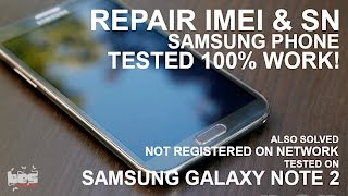 Repair Wrong Null Imei Serial Number Samsung Phone Tested Work