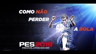 PES 2019 - COMO NÃO PERDER A BOLA - ( 4 TÉCNICAS )