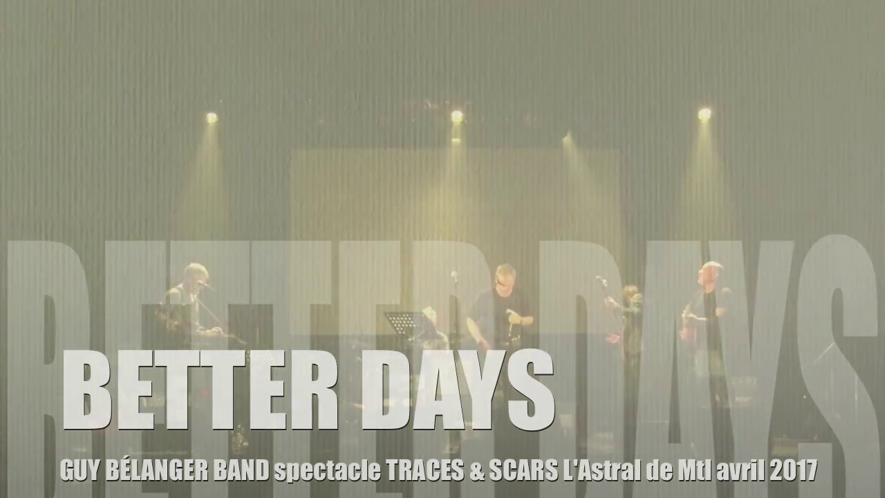 "GUY BÉLANGER BAND ""BETTER DAYS"" L'Astral de Montréal avril 2017"