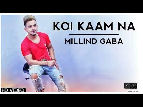 Koi kam na new 2016 millind gaba music mg download hd for Koi phool na khilta song download