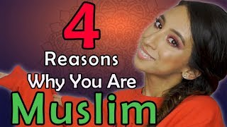 4 Reasons Why You Are Muslim