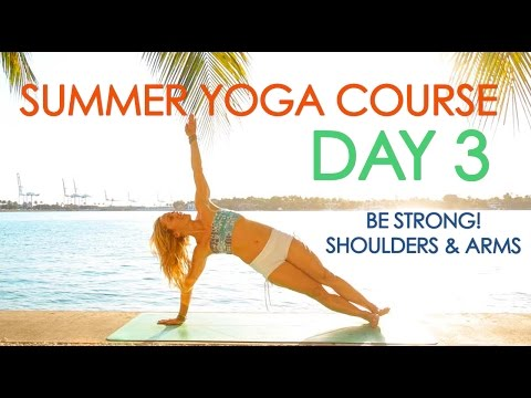 Day 3 Summer Yoga Be Strong! Shoulders and Arms