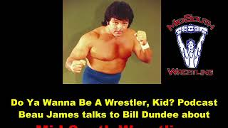 Do Ya Wanna Be A Wrestler, Kid? podcast Bill Dundee talks Mid South Wrestling