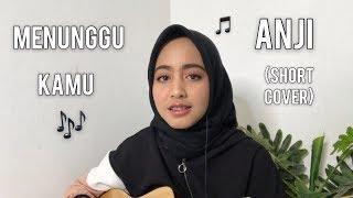 MENUNGGU KAMU-ANJI (COVER BY ADZILLANIE)