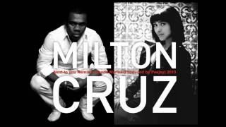 Milton Cruz  -  Next to you feat Vanda May  REMIX  (produced by Peejay) 2010