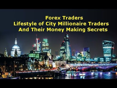 Forex Trader Lifestyle of Pro Forex Millionaire Traders & their Money Making Trading Secrets
