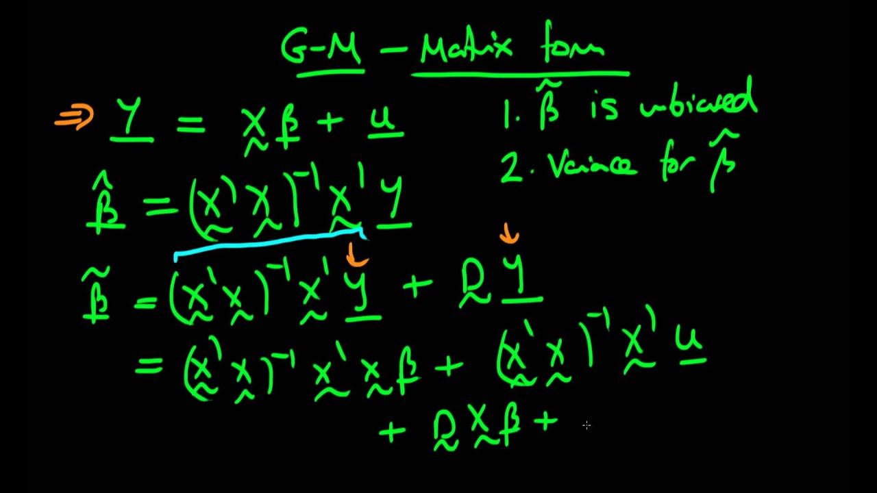 The Gauss Markov Theorem Proof Matrix Form Part 1 Youtube