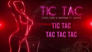 Baixar Chris Leão & Seemann ft. Daphne - Tic Tac (Lyric Vídeo)