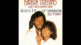 Barbra Streisand Barry Gibb Guilty 12 39 39 Version - DJ Tony.mp3