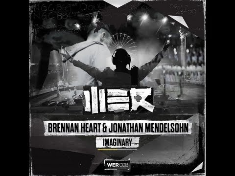 Brennan Heart & Jonathan Mendelsohn - Imaginary (Original Mix) [FULL HQ + HD]