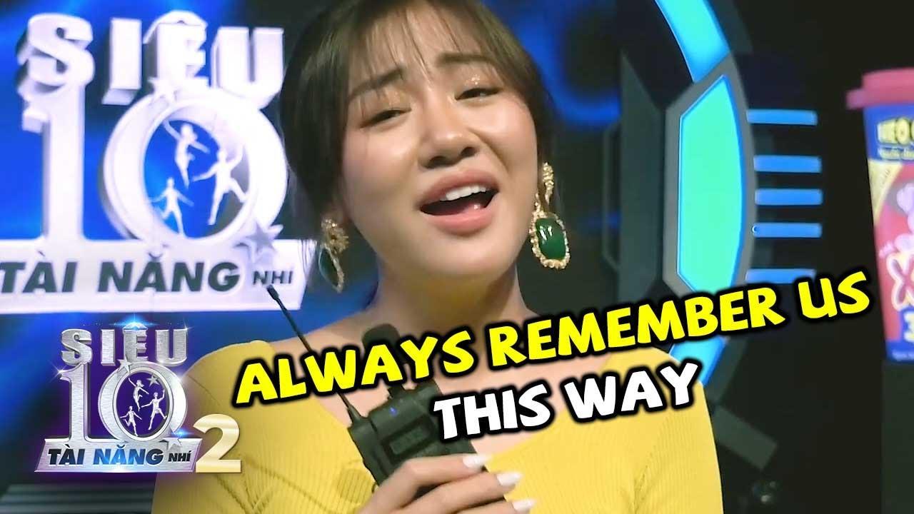 Văn Mai Hương hát 'Always Remember Us This Way' không nhạc vẫn mượt như thường   Hậu Trường Super 10