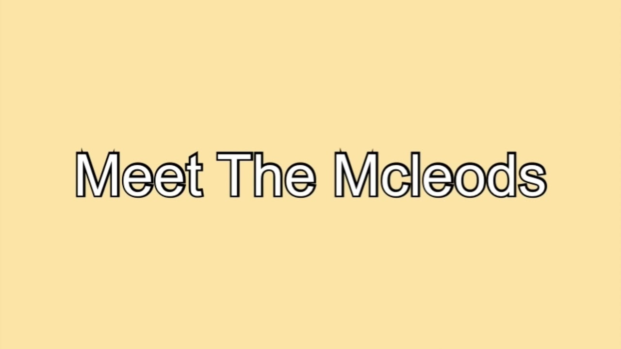 Download Meet the Mcleods 🤍
