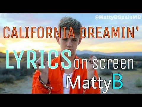 MattyB - California Dreamin (Lyrics on video)