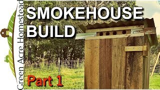 How to Build a Smokehouse - Part 1