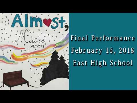 East High School Perform  Almost Maine - February 16, 2016